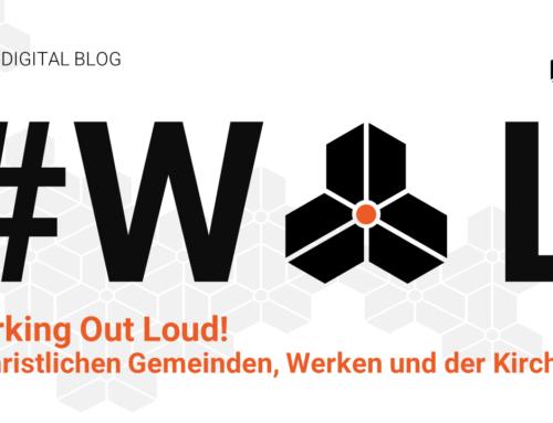 Working Out Loud! in christlichen Gemeinden, Werken und der Kirche.