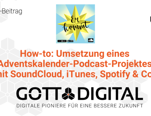How-to: Umsetzung eines Adventskalender-Podcast-Projektes mit SoundCloud, iTunes, Spotify & Co.